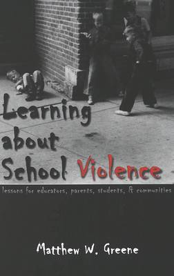 Learning About School Violence: Lessons for Educators, Parents, Students, and Communities