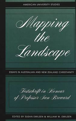 Mapping the Landscape: Essays in Australian and New Zealand Christianity; Festschrift in Honour of Professor Jan Breward
