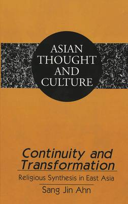 Continuity and Transformation: Religious Synthesis in East Asia
