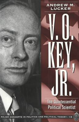 V. O. Key, Jr.: The Quintessential Political Scientist