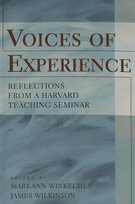 Voices of Experience: Reflections from a Harvard Teaching Seminar