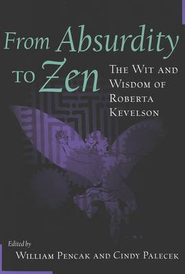From Absurdity to Zen: The Wit and Wisdom of Roberta Kevelson