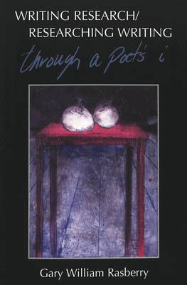 Writing Research/Researching Writing: Through a Poet's I