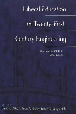 Liberal Education in Twenty-First Century Engineering: Responses to ABET/EC 2000 Criteria