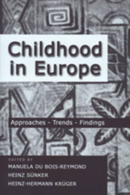 Childhood in Europe: Approaches, Trends, Findings