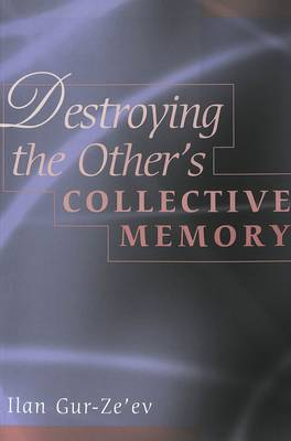 Destroying the Other's Collective Memory