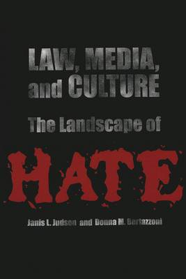 Law, Media, and Culture: The Landscape of Hate