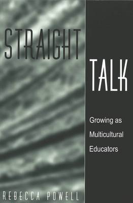 Straight Talk: Growing as Multicultural Educators