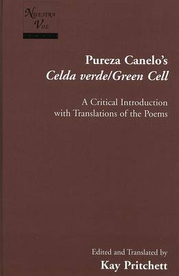 Celda Verde/Green Cell: A Critical Introduction with Translations of the Poems