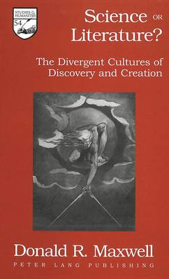 Science or Literature?: The Divergent Cultures of Discovery and Creation