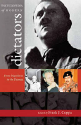 Encyclopedia of Modern Dictators: From Napoleon to the Present