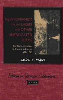 Newtonianism for the Ladies and Other Uneducated Souls: The Popularization of Science in Leipzig, 1687-1750