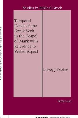 Temporal Deixis of the Greek Verb in the Gospel of Mark with Reference to Verbal Aspect