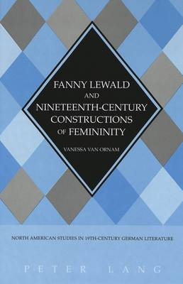 Fanny Lewald and Nineteenth-century Constructions of Feminity