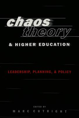 Chaos Theory and Higher Education: Leadership, Planning, and Policy