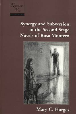 Synergy and Subversion in the Second Stage Novels of Rosa Montero
