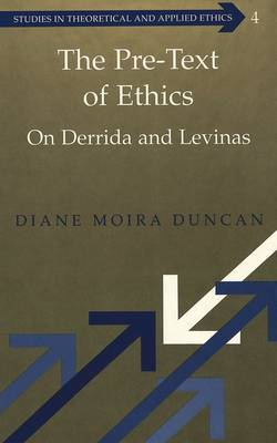 The Pre-text of Ethics: On Derrida and Levinas