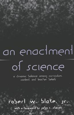 An Enactment of Science: A Dynamic Balance Among Curriculum, Context, and Teacher Beliefs