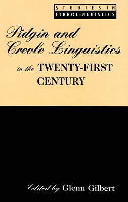Pidgin and Creole Linguistics in the Twenty-first Century