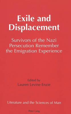 Exile and Displacement: Survivors of the Nazi Persecution Remember the Emigration Experience
