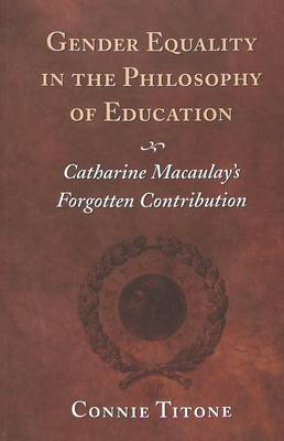 Gender Equality in the Philosophy of Education: Catharine Macaulay's Forgotten Contribution
