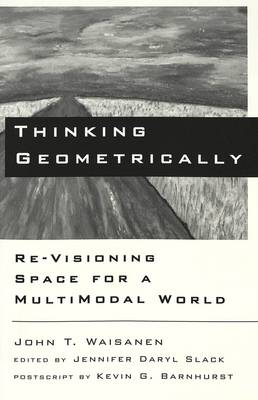 Thinking Geometrically: Re-Visioning Space for a Multimodal World