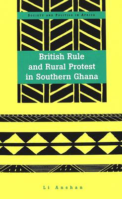 British Rule and Rural Protest in Southern Ghana