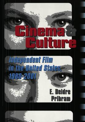 Cinema & Culture: Independent Film in the United States, 1980-2001
