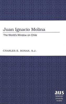 Juan Ignacio Molina: The World's Window on Chile