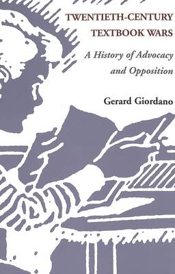Twentieth-Century Textbook Wars: A History of Advocacy and Opposition