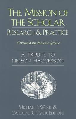 The Mission of the Scholar: Research and Practice - A Tribute to Nelson Haggerson