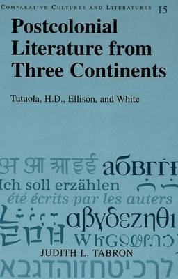 Postcolonial Literature from Three Continents: Tutuola, H.D., Ellison, and White