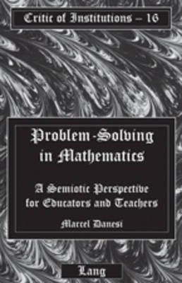 Problem-Solving in Mathematics: A Semiotic Perspective for Educators and Teachers
