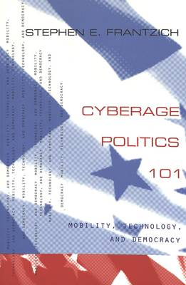 Cyberage Politics 101: Mobility, Technology, and Democracy