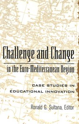Challenge and Change in the Euro-Mediterranean Region: Case Studies in Educational Innovation
