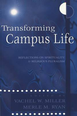 Transforming Campus Life: Reflections on Spirituality and Religious Pluralism: v. 1