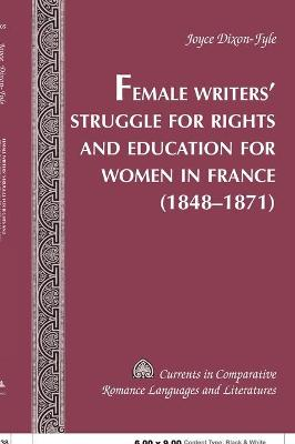 Female Writers' Struggle for Rights and Education for Women in France (1848-1871)