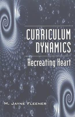 Curriculum Dynamics: Recreating Heart