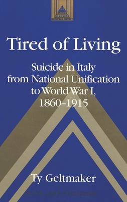 Tired of Living: Suicide in Italy from National Unification to World War I, 1860-1915