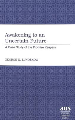 Awakening to an Uncertain Future: A Case Study of the Promise Keepers