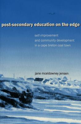 Post-Secondary Education on the Edge: Self-improvement and Community Development in a Cape Breton Coal Town
