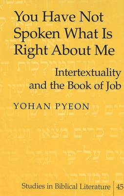You Have Not Spoken What is Right About Me: Intertextuality and the Book of Job