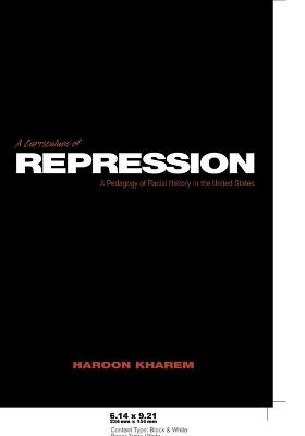 A Curriculum of Repression: A Pedagogy of Racial History in the United States