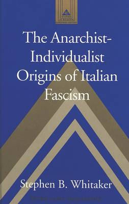 The Anarchist-individualist Origins of Italian Fascism