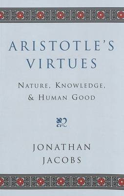 Aristotle's Virtues: Nature, Knowledge, and Human Good