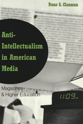 Anti-intellectualism in American Media: Magazines & Higher Education