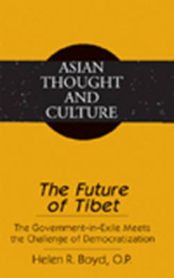 The Future of Tibet: The Government-in-Exile Meets the Challenge of Democratization