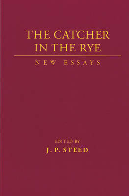 The Catcher in the Rye: New Essays