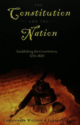 The Constitution and the Nation: Establishing the Constitution, 1215-1829