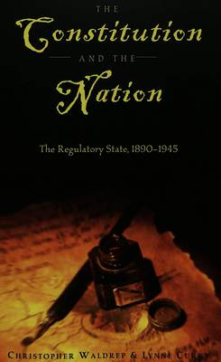 The Constitution and the Nation: The Regulatory State, 1890-1945